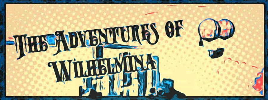 Adventures of Wilhelmina – Where it all began